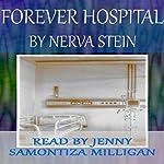 Forever Hospital | Nerva Stein