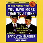 The Motley Fool: You Have More than You Think | David Gardner,Tom Gardner