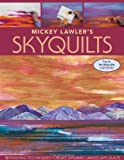 img - for Mickey Lawler's SkyQuilts: 12 Painting Techniques, Create Dynamic Landscape Quilts book / textbook / text book