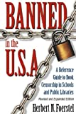 Banned in the USA: A reference Guide to Book Censorship in Schools and Public Libraries (GPG) (PB)
