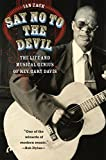 Ian Zack Say No to the Devil: The Life and Musical Genius of REV. Gary Davis