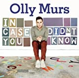 OLLY MURS - IN CASE YOU DIDN'T KNOW