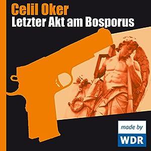 Letzter Akt am Bosporus (Ein Fall für Remzi Ünal) Hörspiel