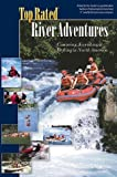 img - for Top Rated River Adventures: Canoeing, Kayaking and Rafting in North America (Top Rated Outdoor Series) by Maurice Valerio (1999-01-06) book / textbook / text book