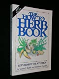 The How to Herb Book: Let's Remedy the Situation