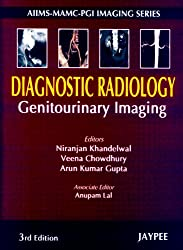 Diagnostic Radiology Genitourinary Imaging (Aiims-Mamc-Pgi Imaging Series)