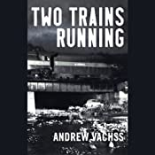 Two Trains Running | [Andrew Vachss]