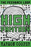 img - for High Fantasy (The Feedback Loop) (Volume 3) book / textbook / text book
