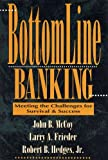 img - for Bottomline Banking: Meeting the Challenges for Survival & Success (Bankline Publication) book / textbook / text book