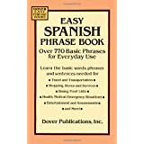 Easy Spanish Phrase Book: Over 770 Basic Phrases for Everyday Use (Dover Easy Phrase)