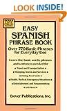 Easy Spanish Phrase Book: Over 770 Basic Phrases for Everyday Use (Dover Easy Phrase)