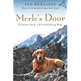 Merle's Door: Lessons from a Freethinking Dog ~ Ted Kerasote