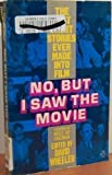 img - for No, But I Saw the Movie: The Best Short Stories Ever Made Into Film book / textbook / text book