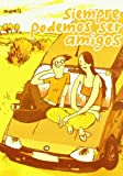 img - for Siempre podemos ser amigos/ Whenever we can be friends (Spanish Edition) book / textbook / text book
