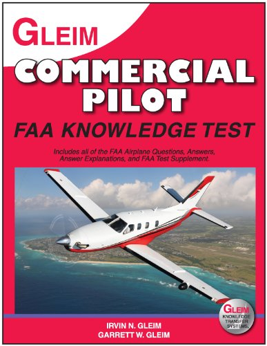 Commercial Pilot FAA Knowledge Test 2011: For the FAA Computer-Based Pilot Knowledge Test