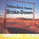 Yellow Back Radio Broke-Down (       UNABRIDGED) by Ishmael Reed Narrated by Rodney Gardiner