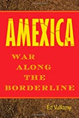 Amexica: War Along the Borderline