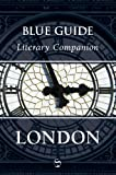 img - for Blue Guide Literary Companion London (Blue Guides) book / textbook / text book
