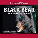 Black Bear: North America's Bear | Stephen R. Swinburne