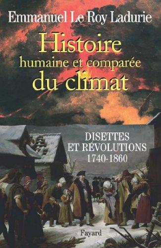 Histoire humaine et comparée du climat Tome 2 : Disettes et révolutions 1740-1860 (Divers Histoire)