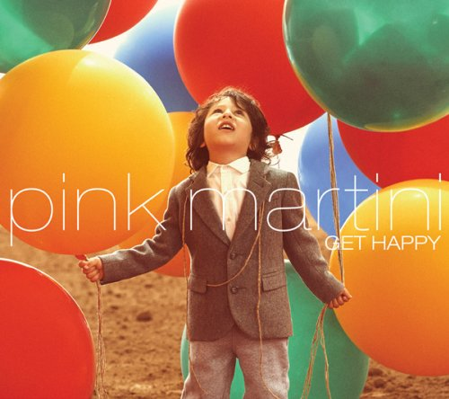 Album Art for Get Happy by Pink Martini