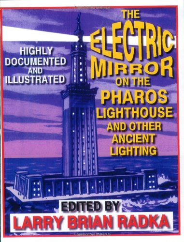 The Electric Mirror On The Pharos Lighthouse And Other Ancient Lighting