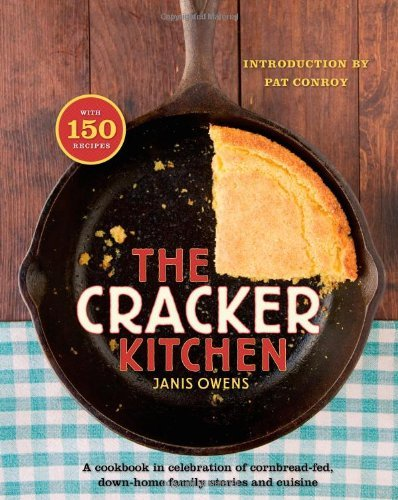 The Cracker Kitchen: A Cookbook in Celebration of Cornbread-Fed, Down Home Family Stories and Cuisine by Janis Owens (10-Feb-2009) Hardcover