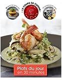 Plats du jour en 30 minutes: Le Cours de cuisine