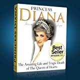 Princess Diana: The Amazing Life and Tragic Death of The Queen of Hearts (The British Royal Family)by Jessica Jayne