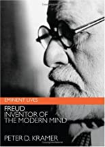 Freud: Inventor of the Modern Mind (Eminent Lives)