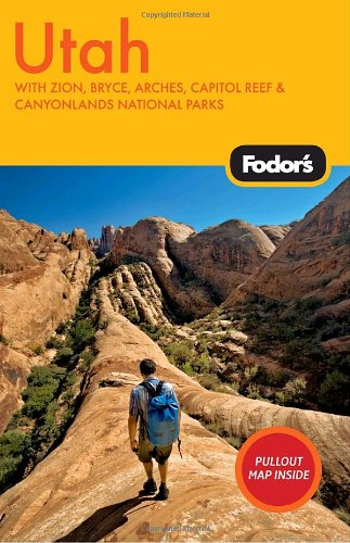 Fodor's Utah, 3rd Edition: With Zion, Bryce, Arches, Capitol Reef & Canyonlands National Parks (Travel Guide)