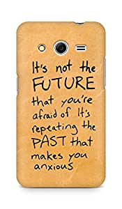 AMEZ its not the future that you are afraid of past Back Cover For Samsung Galaxy Core 2