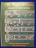 img - for The Rope of Love: Around the Earth in Song book / textbook / text book