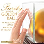 Purity and the Golden Ball | [Gary D. Naler]