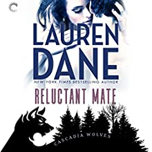 Reluctant Mate: Cascadia Wolves, Book 1 Audiobook by Lauren Dane Narrated by Tanya Eby