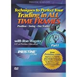 Techniques to Perfect Your Trading in All Time Frames, Part 1 with Ron Wagner