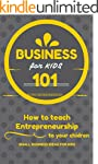 Business For Kids: for beginners - Ho...