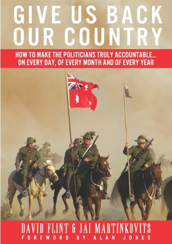 Give Us Back Our Country: How to Make the Politicians Accountable: David Flint, Jai Martinkovits: 9781922168696: Amazon.com: Books