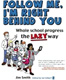 Whole school progress the LAZY way: Follow me, I'm right behind you