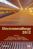 Electrometallurgy 2012 (Tms 2012 141st Annual Meeting & Exhibition)