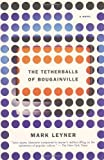 The Tetherballs of Bougainville: A Novel (067976349X) by Leyner, Mark