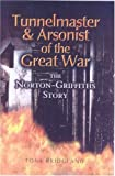 img - for Tunnelmaster and Arsonist of the Great War: The Norton-Griffiths Story book / textbook / text book