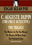 C. AUGUSTE DUPIN (THE FIRST DETECTIVE): THE TRILOGY. The Murders In The Rue Morgue, The Mystery Of Marie Roget, The Purloined Letter (Timeless Wisdom Collection Book 4501) (English Edition)