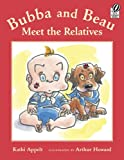 Bubba and Beau Meet the Relatives (0152061363) by Appelt, Kathi
