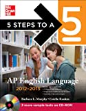 5 Steps to a 5 AP English Language with CD-ROM, 2012-2013 Edition (5 Steps to a 5 on the Advanced Placement Examinations Series)
