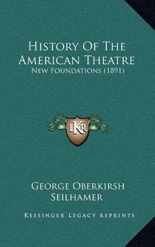 History of the American Theatre: New Foundations (1891)