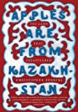 img - for Apples Are from Kazakhstan: The Land that Disappeared book / textbook / text book