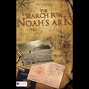 The Search for Noah's Ark | [Steve Boggess]