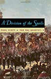 A Division of Spoils (Repr of 1975 Ed) (Raj Quartet/Paul Scott, 4) (Phoenix Fiction)