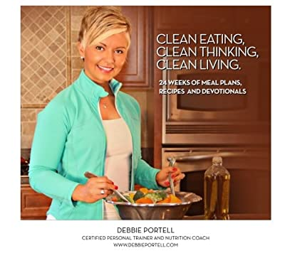 Click for Clean Eating, Clean Thinking, Clean Living